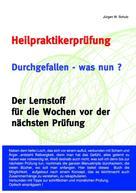 Jürgen Schulz: Heilpraktikerprüfung. Durchgefallen - was nun? ★