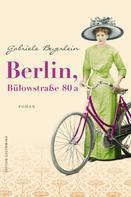 Gabriele Beyerlein: Berlin, Bülowstraße 80 a ★★★★