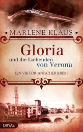 Gloria und die Liebenden von Verona - Ein viktorianischer Krimi