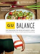 Verlag Gräfe und Unzer: GU BALANCE - Das Magazin für Dein gesundes Leben