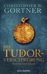 Die Tudor-Verschwörung - Band 1 - Historischer Roman
