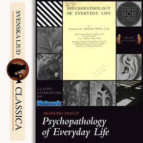 Psychopathology of Everyday Life (Unabridged)