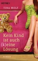 Tina Wolf: Kein Kind ist auch (k)eine Lösung ★★★★