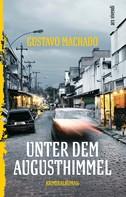 Gustavo Machado: Unter dem Augusthimmel (eBook)