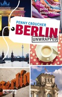 Penny Croucher: Berlin Unwrapped
