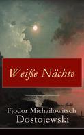 Fjodor Dostojewski: Weiße Nächte ★★★★★