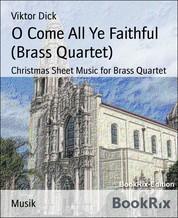 O Come All Ye Faithful (Brass Quartet) - Christmas Sheet Music for Brass Quartet