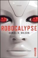 Daniel H. Wilson: Robocalypse ★★★★