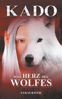 Lukas Bayer: Das Herz des Wolfes