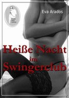 Eva Arados: Heiße Nacht im Swingerclub ★★★★