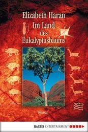 Im Land des Eukalyptusbaums - Roman