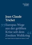 Jean-Claude Trichet: Europas Wege aus der größten Krise seit dem Zweiten Weltkrieg