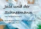 Brigitte Klotzsch: Jule und der Schneemann