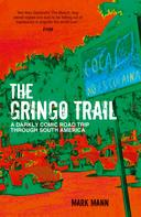Mark Mann: The Gringo Trail