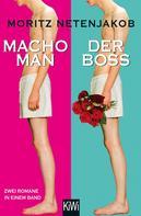 Moritz Netenjakob: Macho Man / Der Boss ★★★★