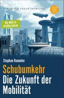 Prof. Dr. Stephan Rammler: Schubumkehr - Die Zukunft der Mobilität