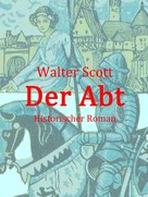 Sir Walter Scott: Der Abt
