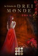 Ewa A.: Im Schatten der drei Monde (Die Monde-Saga 2) ★★★★