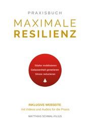 Maximale Resilienz - Wie Sie mithilfe von effektiven Atemtechniken, Meditation und Achtsamkeit mental stärker werden, Stress bewältigen und aus eigener Kraft Krisen überwinden. Inklusive Webseite mit Audios und Videos für die Erklärung und Durchführung der Praxis.