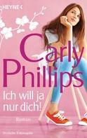 Carly Phillips: Ich will ja nur dich! ★★★★