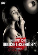 Margaret Scherf: TÖDLICHE LECKERBISSEN