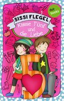 Sissi Flegel: Schülerstreich und Lehrerschreck - Band 4: Klasse Fünf und die Liebe ★★★★★