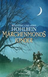 Märchenmonds Kinder - Märchenmond Band 2