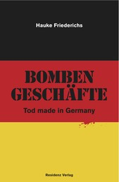 Bombengeschäfte - Tod made in Germany
