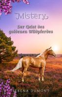 Serena Dumónt: Der Geist des goldenen Wildpferdes