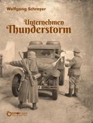 Wolfgang Schreyer: Unternehmen Thunderstorm, Gesamtausgabe