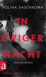 In ewiger Nacht - Kriminalroman