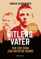 Roman Sandgruber: Hitlers Vater ★