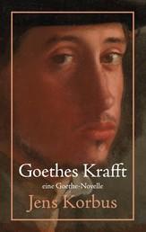 Goethes Krafft - Überarbeitete Neuauflage