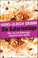 Hans-Ulrich Grimm: Die Kalorienlüge ★★★★