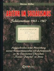 Abitur im Sozialismus - Schülernotizen 1963 - 1967