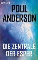 Poul Anderson: Die Zentrale der Esper ★★★★