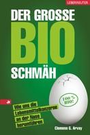 Clemens G. Arvay: Der große Bio-Schmäh ★★★★★