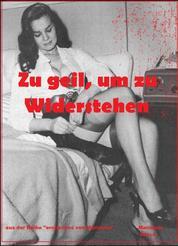 """Zu geil, um zu Widerstehen - aus der Reihe """"erotisches von Marianne"""""""