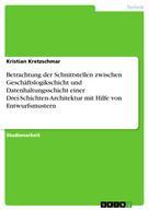 Kristian Kretzschmar: Betrachtung der Schnittstellen zwischen Geschäftslogikschicht und Datenhaltungsschicht einer Drei-Schichten-Architektur mit Hilfe von Entwurfsmustern