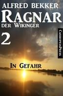 Alfred Bekker: Ragnar der Wikinger 2: In Gefahr ★★★
