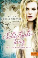 Nicole Boyle Rodtnes: Die Töchter der Elfe. Schicksalstanz ★★★★