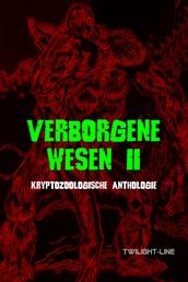 Verborgene Wesen II - Kryptozoologische Anthologie