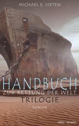 Handbuch zur Rettung der Welt - Trilogie