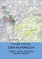 Michael Wächter: DER AUFBRUCH