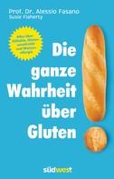 Dr. Alessio Fasano: Die ganze Wahrheit über Gluten ★★★★