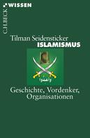 Tilman Seidensticker: Islamismus ★★★★