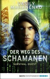 Survival Quest: Der Weg des Schamanen - Roman