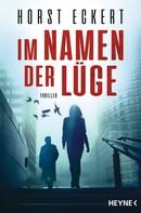 Horst Eckert: Im Namen der Lüge ★★★★