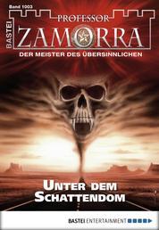 Professor Zamorra - Folge 1003 - Unter dem Schattendom