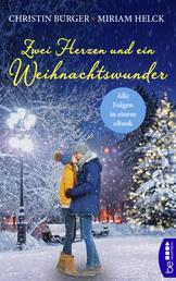 Zwei Herzen und ein Weihnachtswunder - Alle Folgen in einem eBook